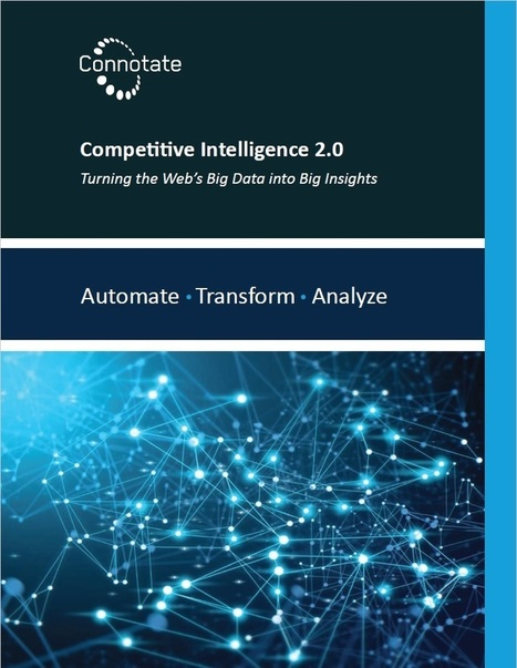 Competitive Intelligence 2.0 | White Paper | Connotate | Strategy and Competitive Intelligence by Bonnie Hohhof | Scoop.it