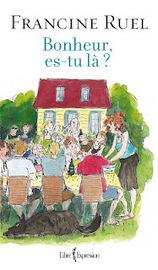 Livresquement boulimique: Bonheur es-tu là de Francine Ruel | mes amis auteurs | Scoop.it