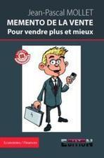 Livre - Memento de la vente pour vendre plus et mieux - Mollet, Jean-Pascal | Jean-Pascal Mollet | Scoop.it