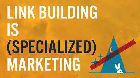 Link building is (specialized) marketing | Search Engine Optimization | Scoop.it