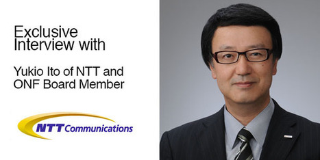 Exclusive Interview: Yukio Ito Of NTT Communications on SDN Benefits | Software Defined Networking (SDN) | Scoop.it