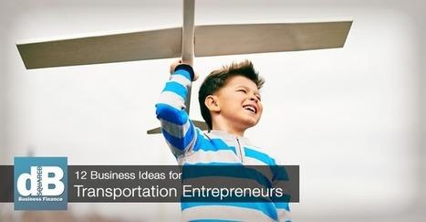12 Startup Business Ideas for Transportation Entrepreneurs | Business Support | Scoop.it