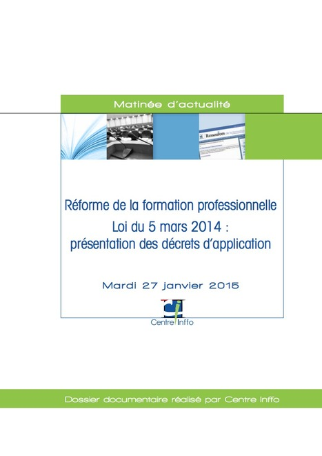 DOSSIER DOCUMENTAIRE - Réforme de la formation professionnelle, loi du 5 mars 2014 : présentation des décrets d'application | Formpro | Scoop.it