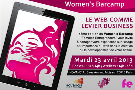 Women's Barcamp 2013 : Le web comme levier business | Femmes entrepreneurs | Scoop.it