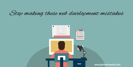 Web Development – What You Must Not Do - Jain Technosoft | Web Designing Company Bangalore | Scoop.it