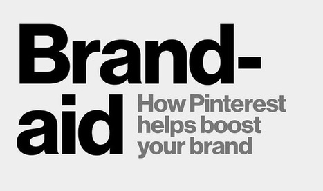 How Pinterest Can Help Boost Your Brand #Infographic | Pinterest | Scoop.it