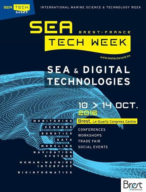 Save the date / 10th edition of Sea Tech Week / 10-14 Oct. 2016, Brest | Sea Tech Event, Brest, France www.seatechevent.eu | Scoop.it