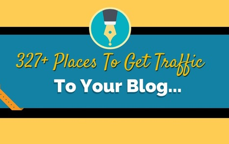 327+ Places To Get Traffic To Your Blog | Inbound Marketing And Social Media | Scoop.it