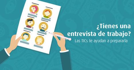 ¿Tienes una entrevista de trabajo? Las TICs te ayudan a prepararla | Orientación para la búsqueda de empleo. | Scoop.it