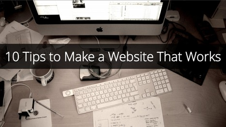 10 Tips to Make a Website That Works | Mnemosia: Graphics, Web, Social Media | Scoop.it