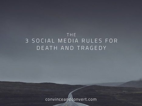 The 3 Social Media Rules for Death and Tragedy | Surviving Social Chaos | Scoop.it