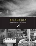 Beyond GDP: New Measures For A New Economy | Demos | Small is Beautiful | Scoop.it