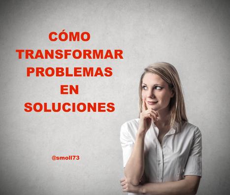 10 Ejemplos de cómo transformar problemas en soluciones [INFOGRAFÍA] | Educación y TIC | Scoop.it