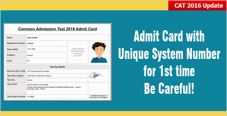 CAT 2016: IIM Admit Card with unique System number 1st time; be careful! Don't risk your candidature in changed pattern | CAT 2016, IIFT, CMAT 2017, XAT 2017, NMAT, MAT, SNAP, MAH CET, TISSNET, CAT Preparation Material, MBA In India, MBA Colleges in India,  CAT Exams, GMAT Preparation Material, MBA Abroad | Scoop.it