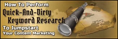 How To Perform Quick-And-Dirty Keyword Research To Jumpstart Your Content Marketing | Public Relations & Social Media Insight | Scoop.it