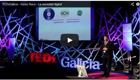 Genís Roca: La sociedad digital. TEDx Galicia, 2012. | Formación Digital | Scoop.it