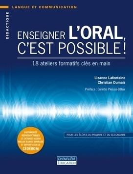 Enseigner l'oral, c'est possible ! - Livres du préscolaire à l'université   Chenelière   Ressources pour enseigner   Scoop.it