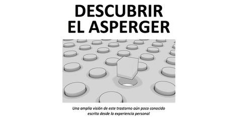 Super libro DESCUBRIR EL ASPERGER -Orientacion Andujar | Necesidades educativas especiales | Scoop.it