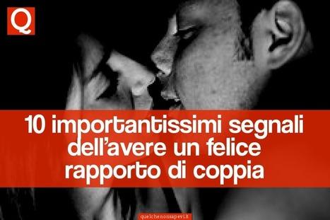 10 importantissimi segnali dell'avere un felice rapporto di coppia   RelazioniAMO   Scoop.it