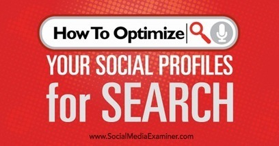 How to Optimize Your Social Profiles for Search | Surviving Social Chaos | Scoop.it