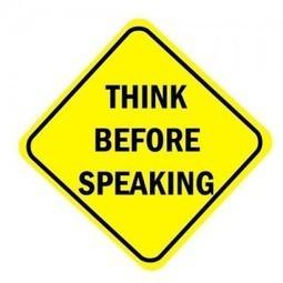 The New THINK Before You Speak | Personal Branding Blog - Dan Schawbel | Business Coaching | Scoop.it