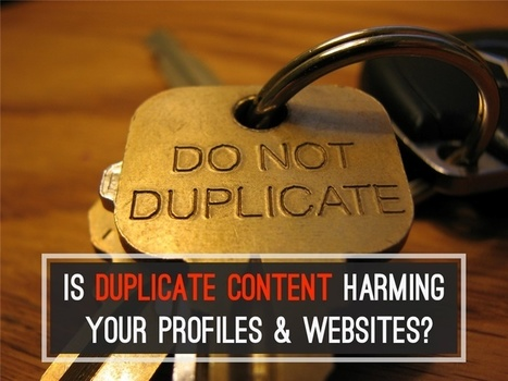 Is Duplicate ContentHarming Your Profiles & Websites? | BrandYourself Blog | Social Media Magic | Scoop.it