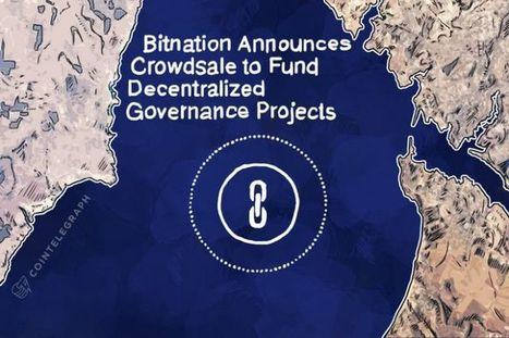 Bitnation Announces Crowdsale to Fund Decentralized Governance Projects | Peer2Politics | Scoop.it