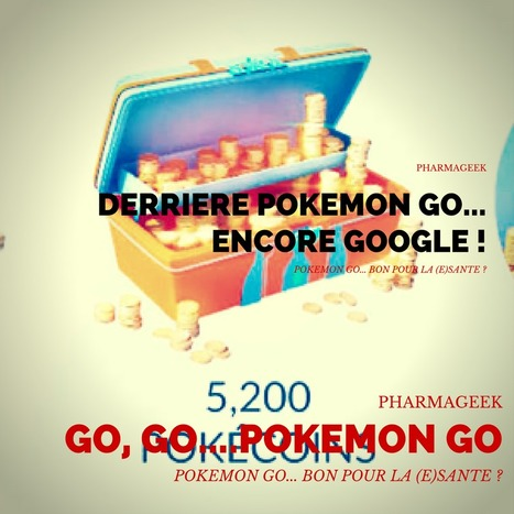 DERRIERE POKEMON GO…ENCORE GOOGLE ! #hcsmeufr - Pharmageek | GAMIFICATION & SERIOUS GAMES IN HEALTH by PHARMAGEEK | Scoop.it