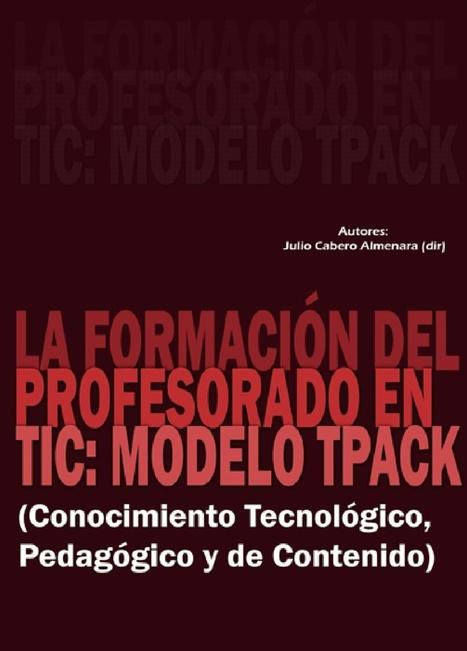 La formación dle profesorado en TIC: Modelo TPACK (Conocimiento tecnológico, pedagógico y de contenido) | Curriculum, Tecnología y algo más | Scoop.it