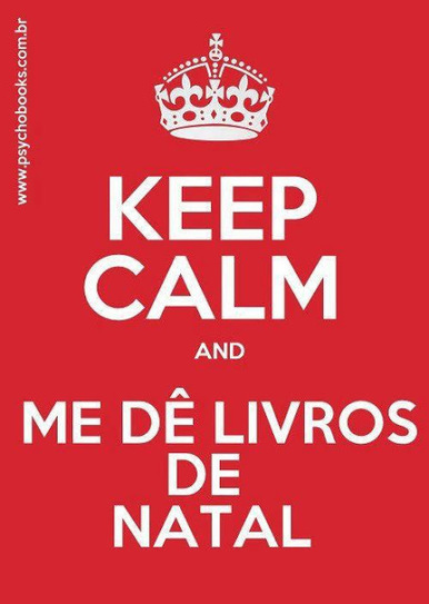 No Mundo Editorial: Keep calm and... me dê livros de Natal!!! | Escritores iniciantes | Scoop.it