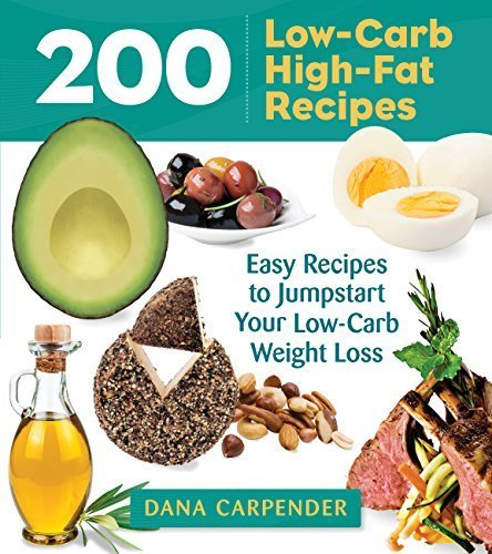 200 Low-Carb, High-Fat Recipes By : Dana Carpender | Ebook Store | Scoop.it