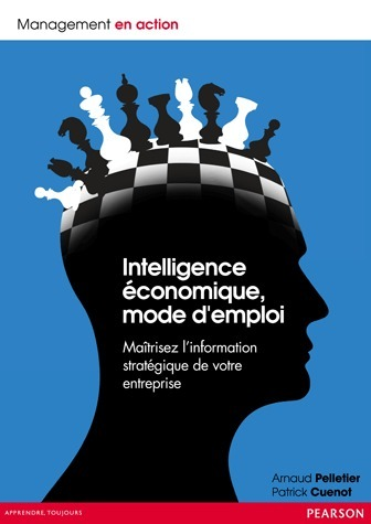 "Un livre co-écrit par Arnaud Pelletier & Patrick Cuénot : « Intelligence Economique, mode d'emploi » | ""Intelligence Economique, mode d'emploi"" 