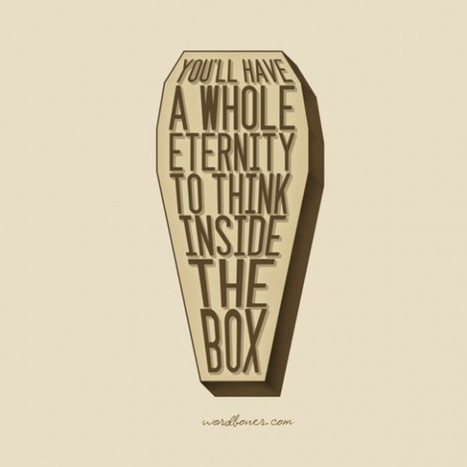 Thinking Inside the Box... | Quote for Thought | Scoop.it