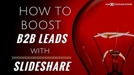 How to Boost B2B Leads with SlideShare | B2B Marketing-The Practical Side | Scoop.it