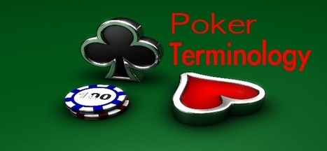 Poker Terminology | Is Online Poker Legal? | Scoop.it