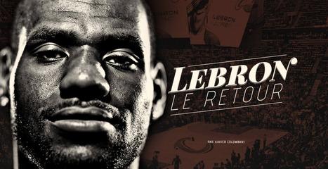 LeBron James, le retour : le dernier long format de L'Equipe | Editorial Web - bonnes pratiques | Scoop.it