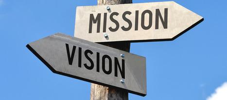 Vision e mission aziendale: cosa sono e come si costruiscono | Le PMI e la formazione | Scoop.it