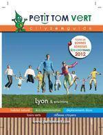 Petit Tom Vert Lyon & environs 2012 | Adresses Alternatives à Lyon | Scoop.it
