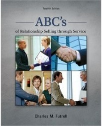 Test Bank For » Test Bank for ABC's of Relationship Selling through Service, 12th Edition: Charles Futrell Download | Business Exam Test Banks | Scoop.it