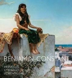 «Benjamin-Constant : Merveilles et mirages de l'orientalisme» | Toutelaculture.com | Benjamin-Constant (1845-1902) | Scoop.it