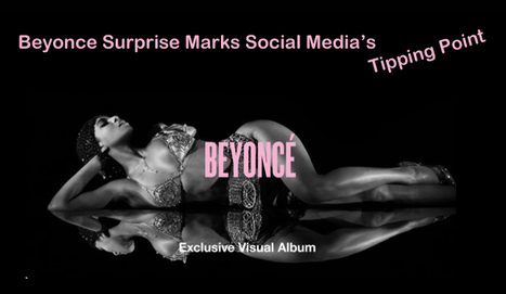 How Beyonce's SURPRISE Marked Social Marketing's ROI Tipping Point | Marketing Revolution | Scoop.it