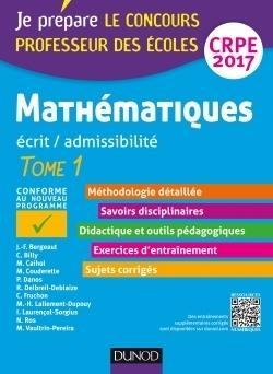 Mathématiques : écrit, admissibilité : professeur des écoles, concours 2017 : CRPE 2017 . Tome 1 - Jean-François Bergeaut, Christophe Billy | Les nouveautés de la médiathèque | Scoop.it