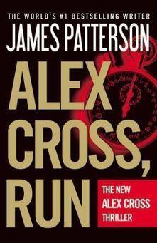 Alex Cross, Run -  (Alex Cross Series #20)   Books Gateway   Scoop.it