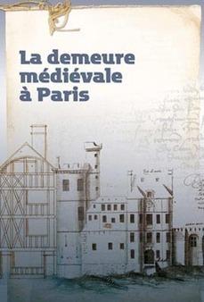 Archives nationales de France - La demeure médiévale à Paris - du 17 octobre au 14 janvier 2013 | Les expositions | Scoop.it