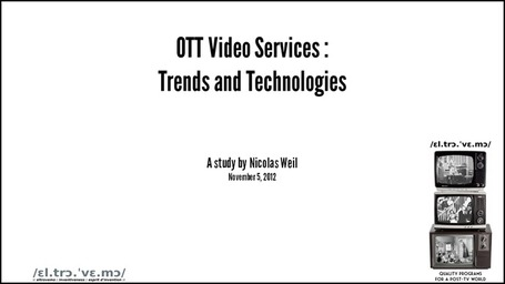OTT Video Services : Trends and Technologies [slide deck] | WEBOLUTION! | Scoop.it