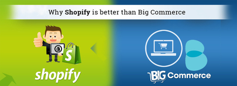 Why Shopify is better than Big Commerce? | Web Design & Development Updates | Scoop.it
