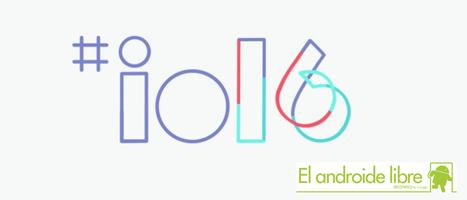 Resumen del Google I/O 2016: las novedades más importantes | Mobile Technology | Scoop.it