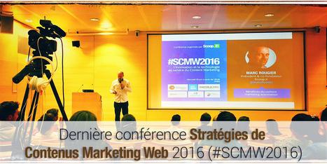 Dernière conférence Stratégies de contenus marketing web 2016 | Stratégie digitale et médias sociaux | Scoop.it