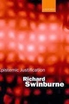 Book Review: Epistemic Justification by Richard Swinburne - Apologetics 315 | :-D | Scoop.it