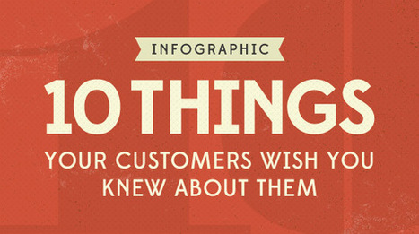 Infographic: 10 Things Your Customers WISH You Knew About Them | Help Scout | Réforme Monnaie Terre | Scoop.it